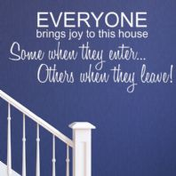 Everyone Brings Joy to this House ~ Wall sticker / decals